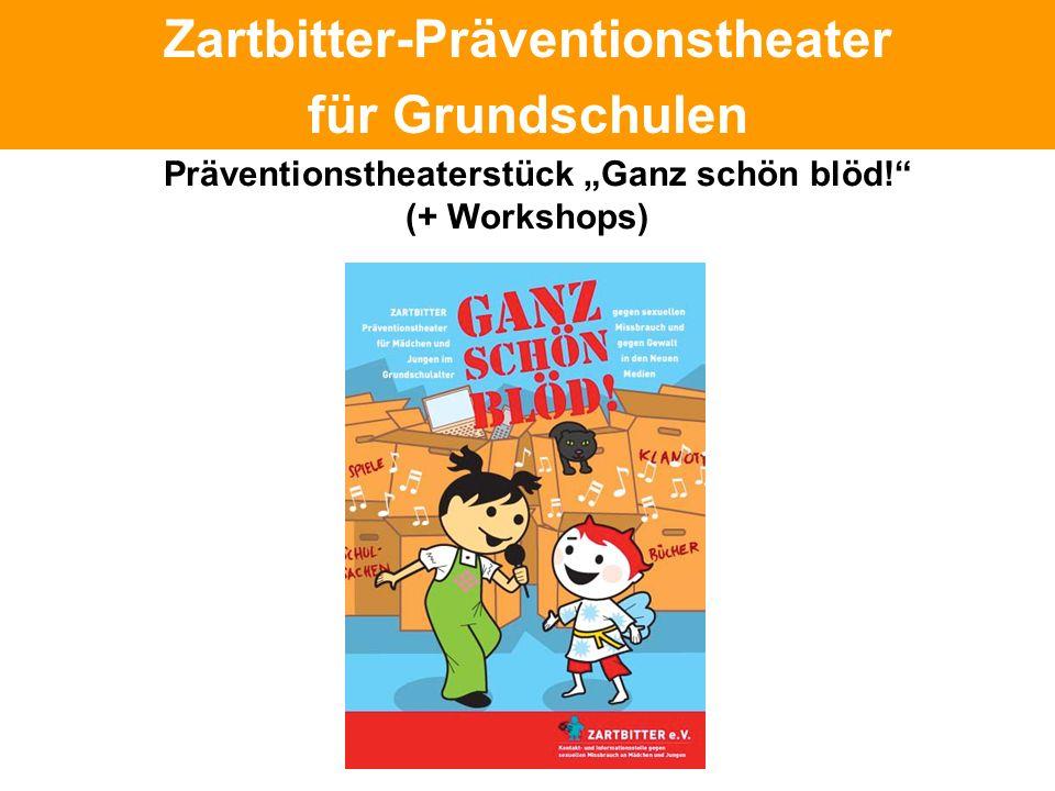 Politische Grundhaltung Zartbitter-Präventionstheater für Grundschulen Präventionstheaterstück Ganz schön blöd! (+ Workshops)