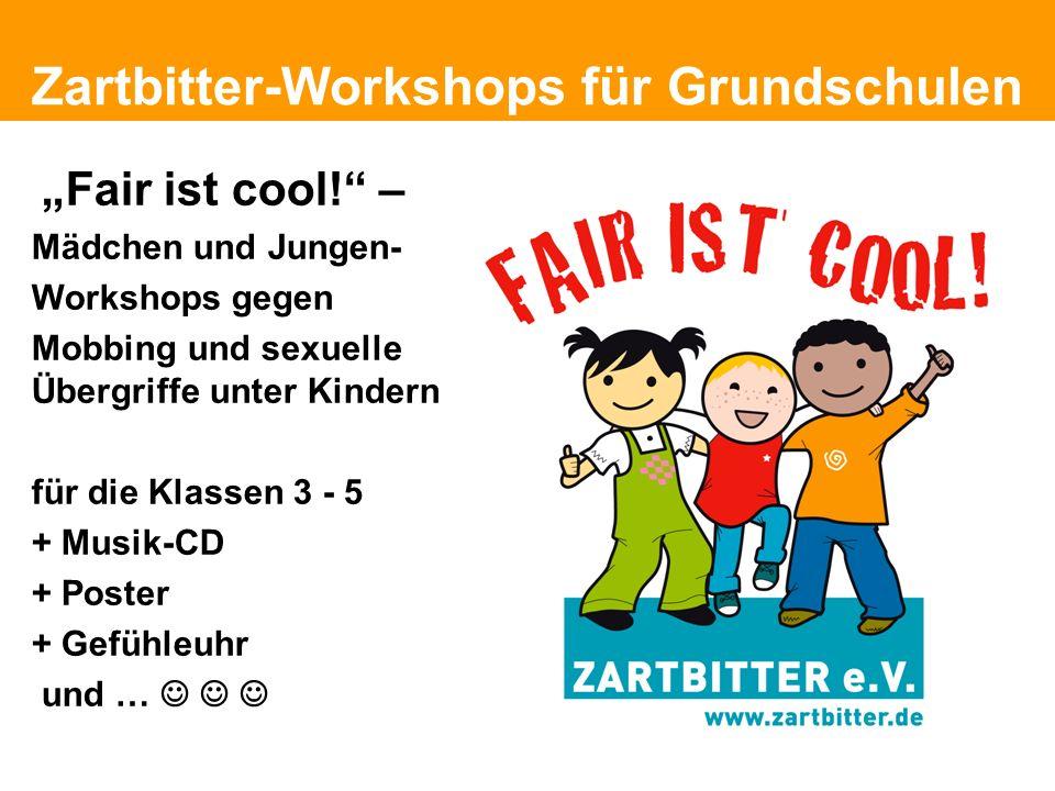 Politische Grundhaltung Zartbitter-Workshops für Grundschulen Fair ist cool! – Mädchen und Jungen- Workshops gegen Mobbing und sexuelle Übergriffe unt