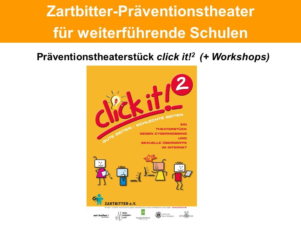 Politische Grundhaltung Zartbitter-Präventionstheater für weiterführende Schulen Präventionstheaterstück click it! 2 (+ Workshops)