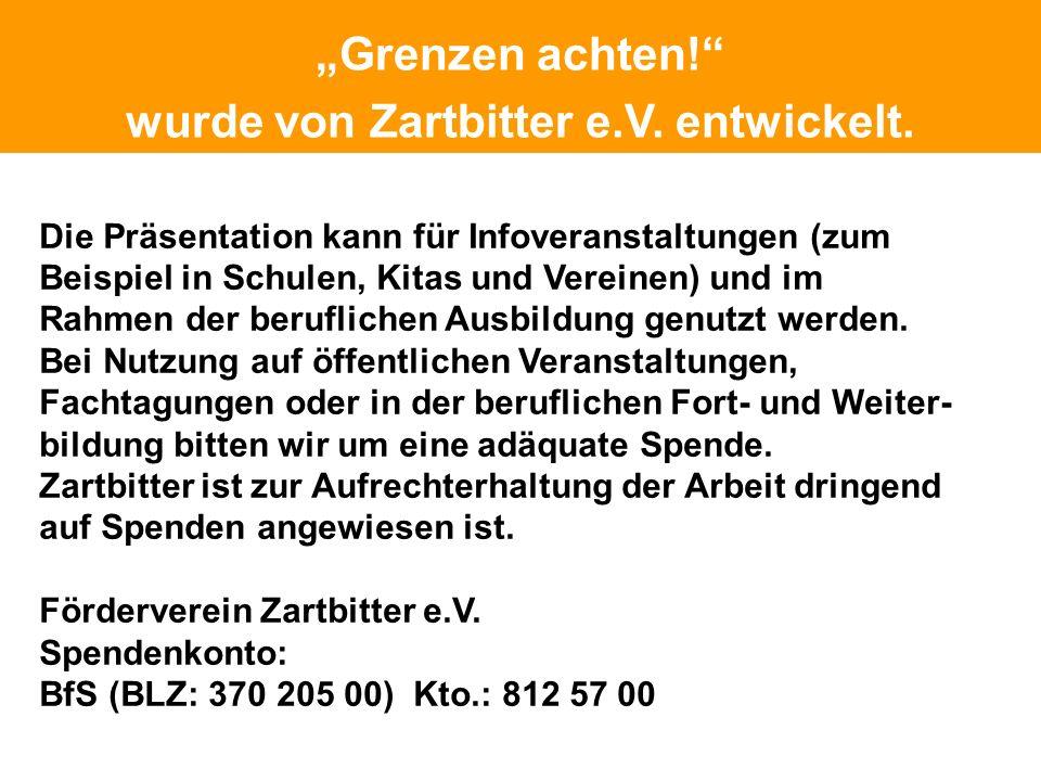 Schutz Grenzen achten! wurde von Zartbitter e.V. entwickelt. Die Präsentation kann für Infoveranstaltungen (zum Beispiel in Schulen, Kitas und Vereine
