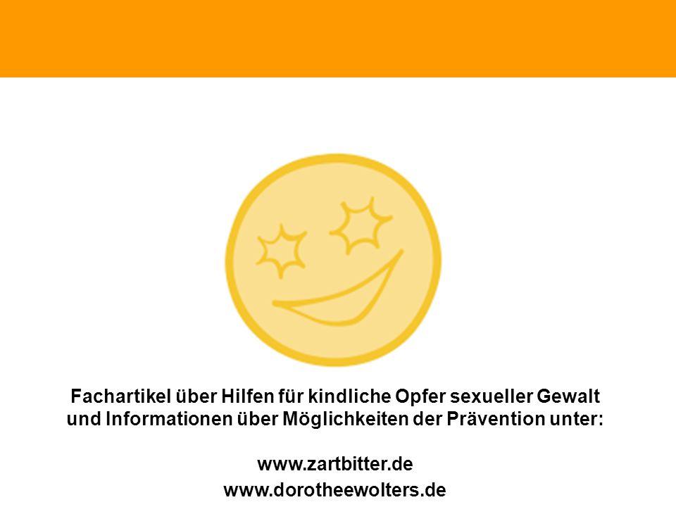 Schutz Fachartikel über Hilfen für kindliche Opfer sexueller Gewalt und Informationen über Möglichkeiten der Prävention unter: www.zartbitter.de www.d
