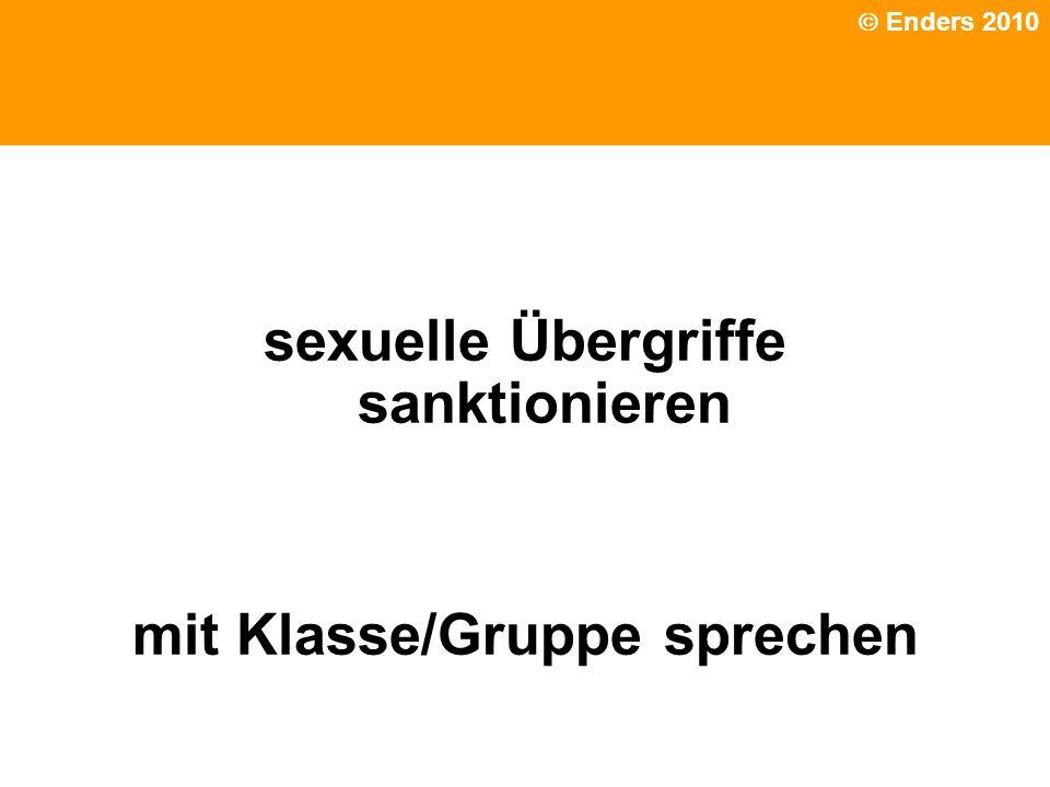Phänomene traumatischen Erlebnissen sexuelle Übergriffe sanktionieren mit Klasse/Gruppe sprechen Enders 2010