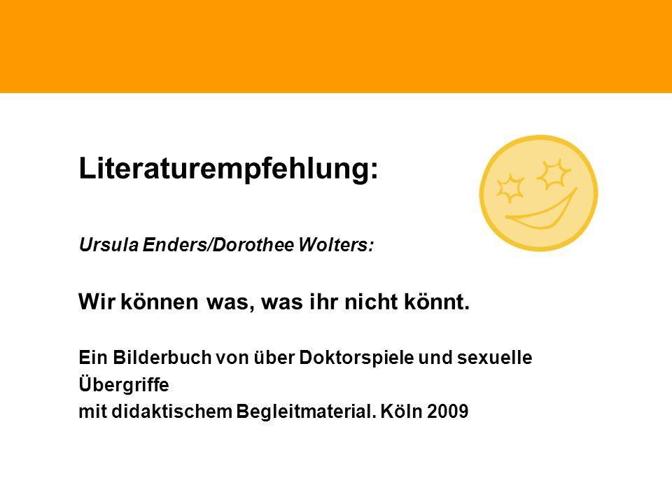 Phänomene traumatischen Erlebnissen Literaturempfehlung: Ursula Enders/Dorothee Wolters: Wir können was, was ihr nicht könnt. Ein Bilderbuch von über