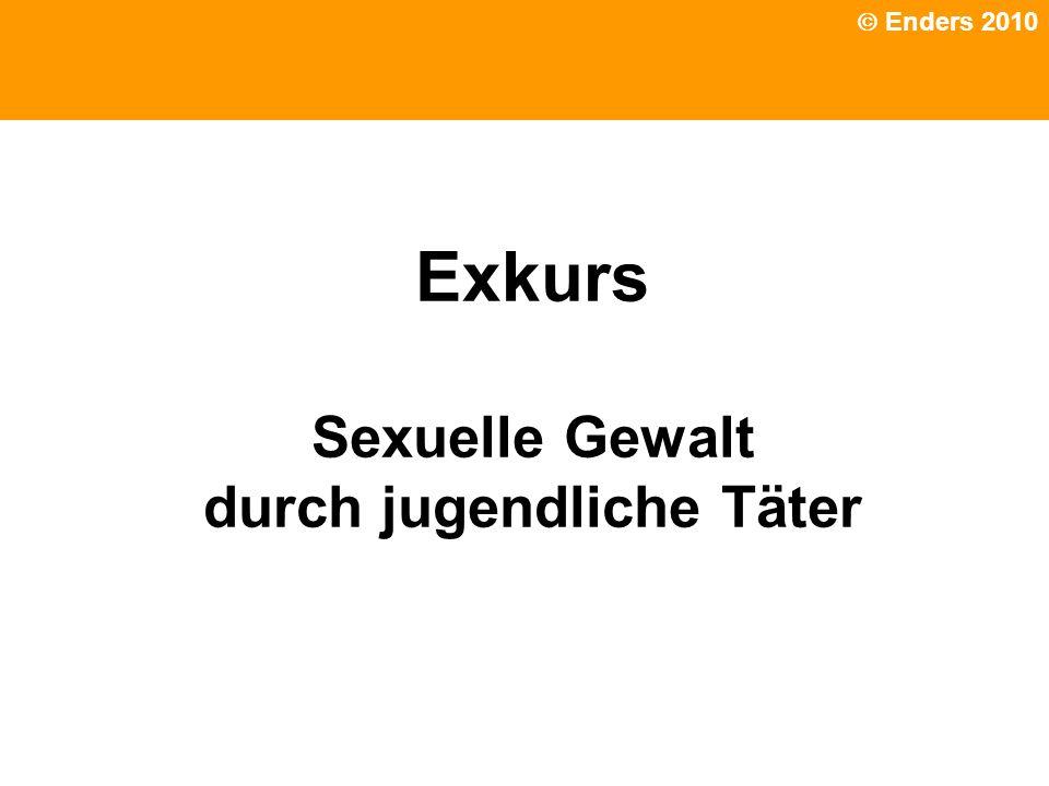 Politische Grundhaltung Exkurs Sexuelle Gewalt durch jugendliche Täter Enders 2010