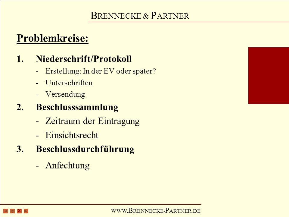 X B RENNECKE & P ARTNER WWW. B RENNECKE- P ARTNER.DE Problemkreise: 1.Niederschrift/Protokoll -Erstellung: In der EV oder später? -Unterschriften -Ver