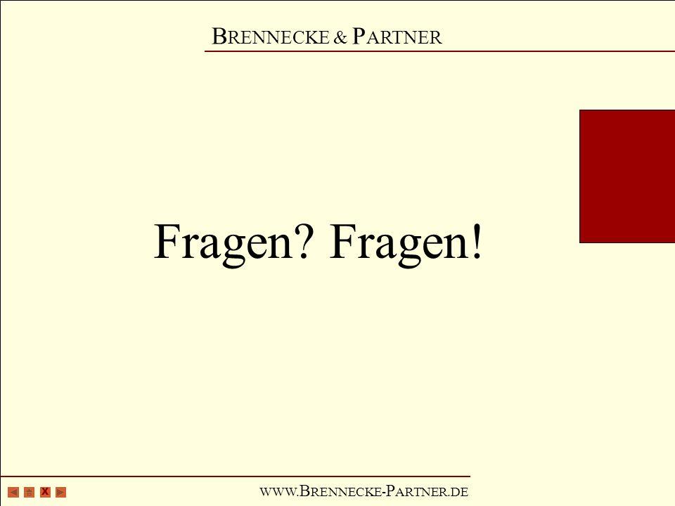 X B RENNECKE & P ARTNER WWW. B RENNECKE- P ARTNER.DE Fragen? Fragen!