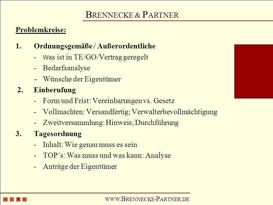 X B RENNECKE & P ARTNER WWW. B RENNECKE- P ARTNER.DE Problemkreise: 1.Ordnungsgemäße / Außerordentliche -W as ist in TE/GO/Vertrag geregelt -Bedarfsan