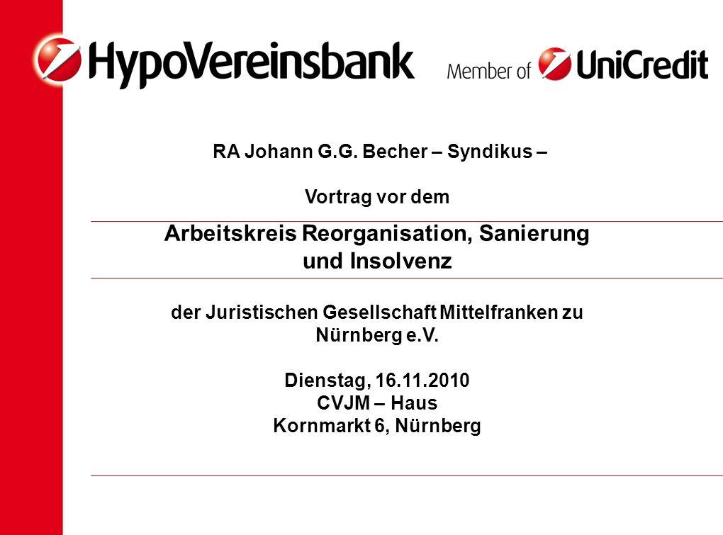 RA Johann G.G. Becher – Syndikus – Vortrag vor dem Arbeitskreis Reorganisation, Sanierung und Insolvenz der Juristischen Gesellschaft Mittelfranken zu