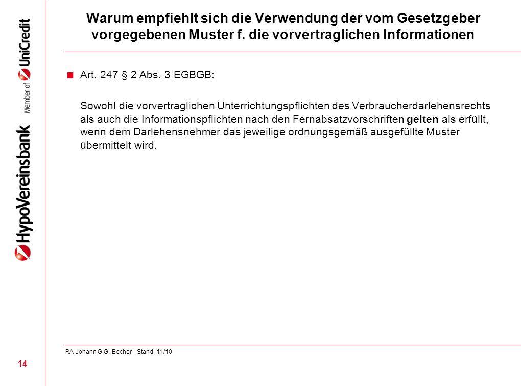 Warum empfiehlt sich die Verwendung der vom Gesetzgeber vorgegebenen Muster f. die vorvertraglichen Informationen Art. 247 § 2 Abs. 3 EGBGB: Sowohl di