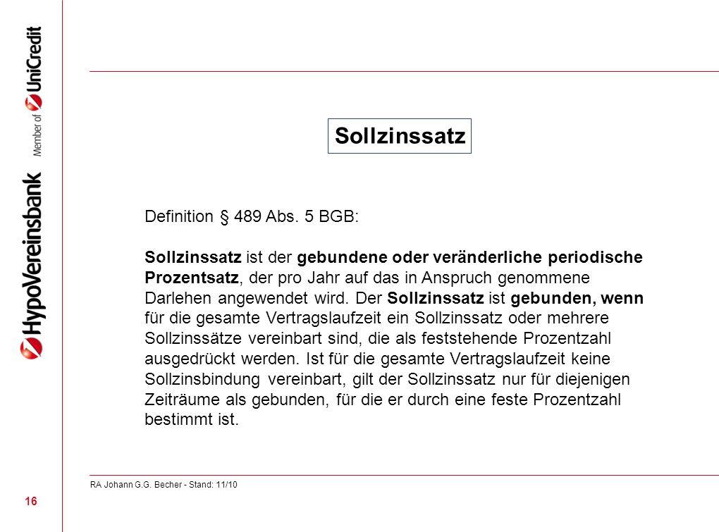 Sollzinssatz Definition § 489 Abs. 5 BGB: Sollzinssatz ist der gebundene oder veränderliche periodische Prozentsatz, der pro Jahr auf das in Anspruch