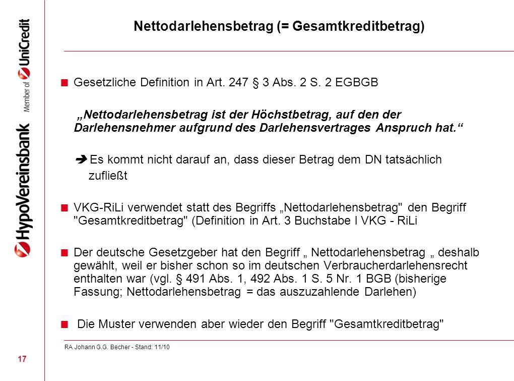 Nettodarlehensbetrag (= Gesamtkreditbetrag) Gesetzliche Definition in Art. 247 § 3 Abs. 2 S. 2 EGBGB Nettodarlehensbetrag ist der Höchstbetrag, auf de