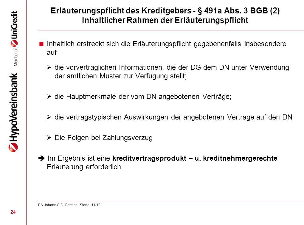 Erläuterungspflicht des Kreditgebers - § 491a Abs. 3 BGB (2) Inhaltlicher Rahmen der Erläuterungspflicht Inhaltlich erstreckt sich die Erläuterungspfl