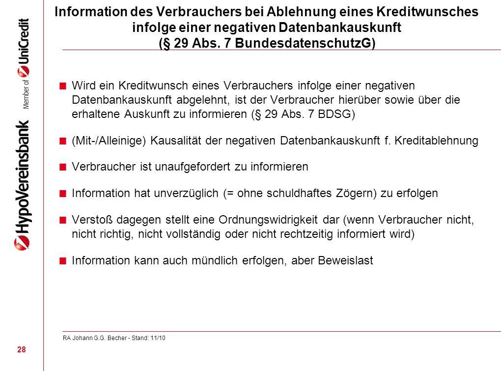 Information des Verbrauchers bei Ablehnung eines Kreditwunsches infolge einer negativen Datenbankauskunft (§ 29 Abs. 7 BundesdatenschutzG) Wird ein Kr