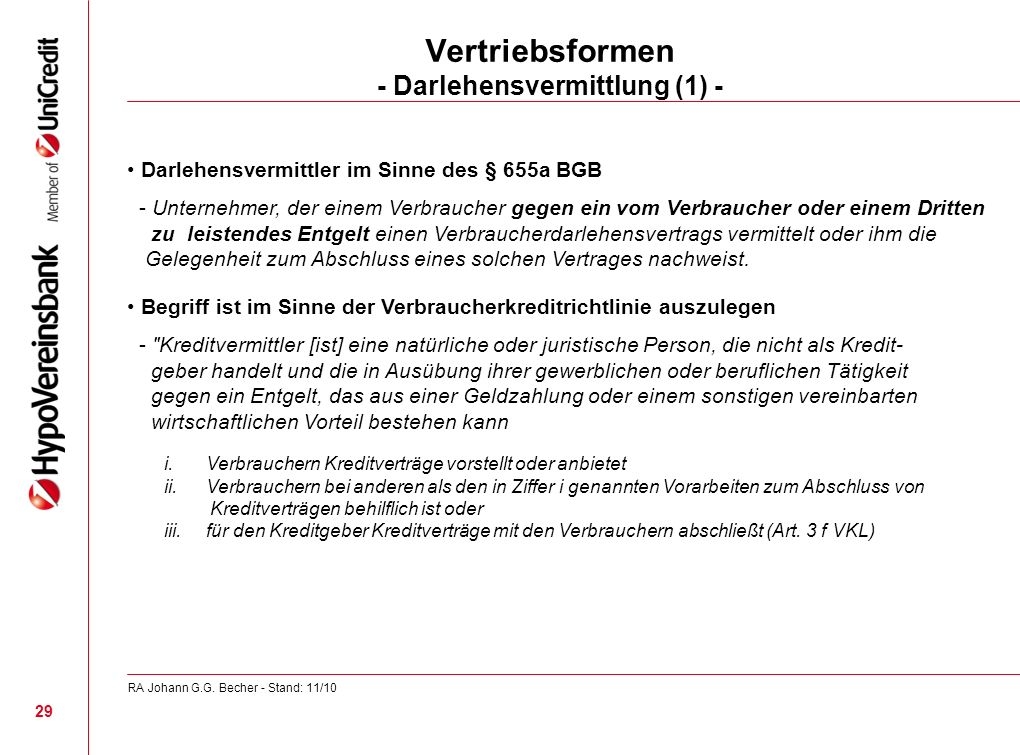 Darlehensvermittler im Sinne des § 655a BGB - Unternehmer, der einem Verbraucher gegen ein vom Verbraucher oder einem Dritten zu leistendes Entgelt ei
