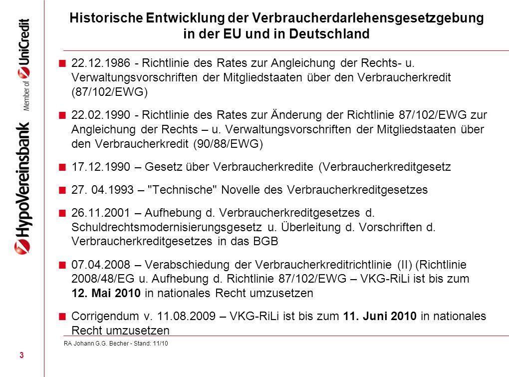 Historische Entwicklung der Verbraucherdarlehensgesetzgebung in der EU und in Deutschland 22.12.1986 - Richtlinie des Rates zur Angleichung der Rechts