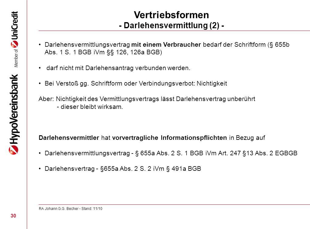 Vertriebsformen - Darlehensvermittlung (2) - Darlehensvermittlungsvertrag mit einem Verbraucher bedarf der Schriftform (§ 655b Abs. 1 S. 1 BGB iVm §§