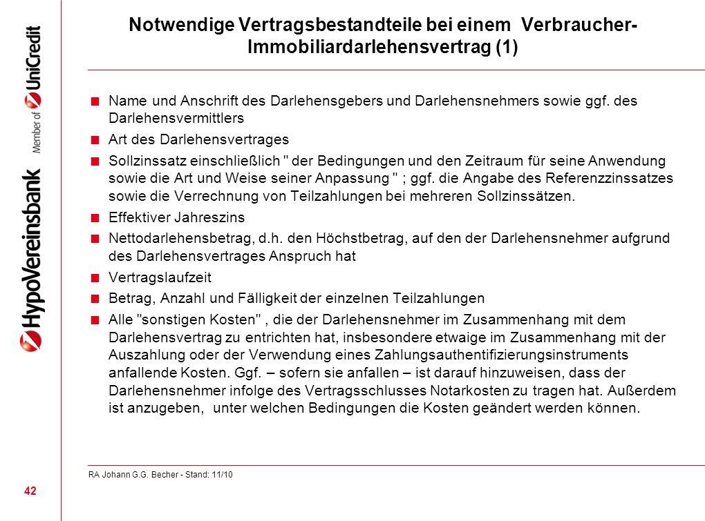 Notwendige Vertragsbestandteile bei einem Verbraucher- Immobiliardarlehensvertrag (1) Name und Anschrift des Darlehensgebers und Darlehensnehmers sowi