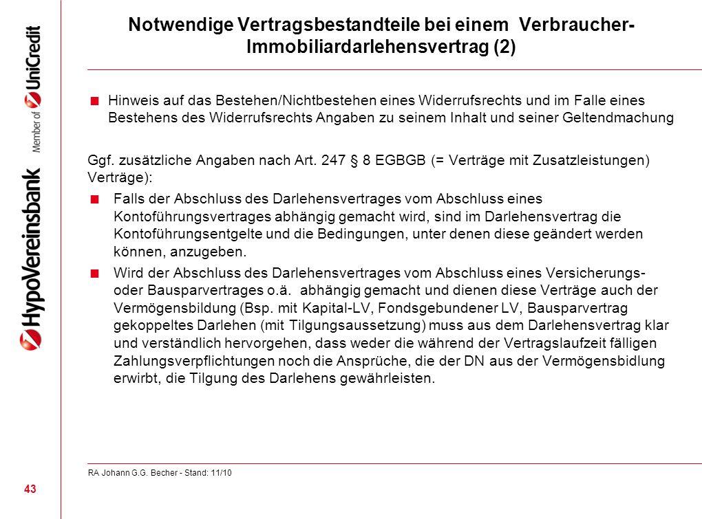 Notwendige Vertragsbestandteile bei einem Verbraucher- Immobiliardarlehensvertrag (2) Hinweis auf das Bestehen/Nichtbestehen eines Widerrufsrechts und