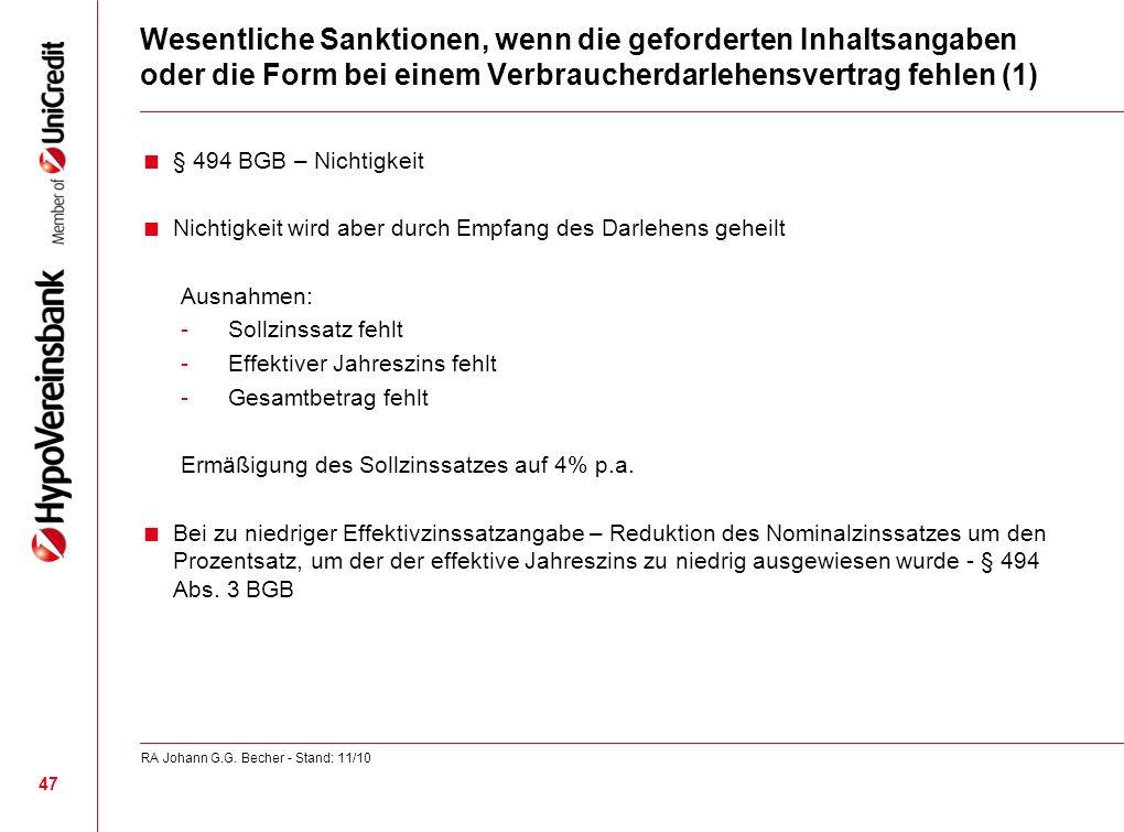 Wesentliche Sanktionen, wenn die geforderten Inhaltsangaben oder die Form bei einem Verbraucherdarlehensvertrag fehlen (1) § 494 BGB – Nichtigkeit Nic