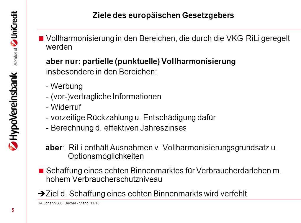 Ziele des europäischen Gesetzgebers Vollharmonisierung in den Bereichen, die durch die VKG-RiLi geregelt werden aber nur: partielle (punktuelle) Vollh
