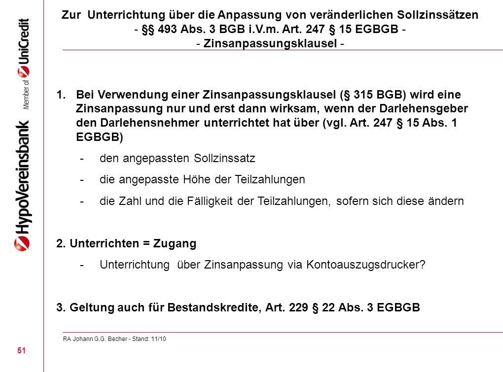 Zur Unterrichtung über die Anpassung von veränderlichen Sollzinssätzen - §§ 493 Abs. 3 BGB i.V.m. Art. 247 § 15 EGBGB - - Zinsanpassungsklausel - 1.Be