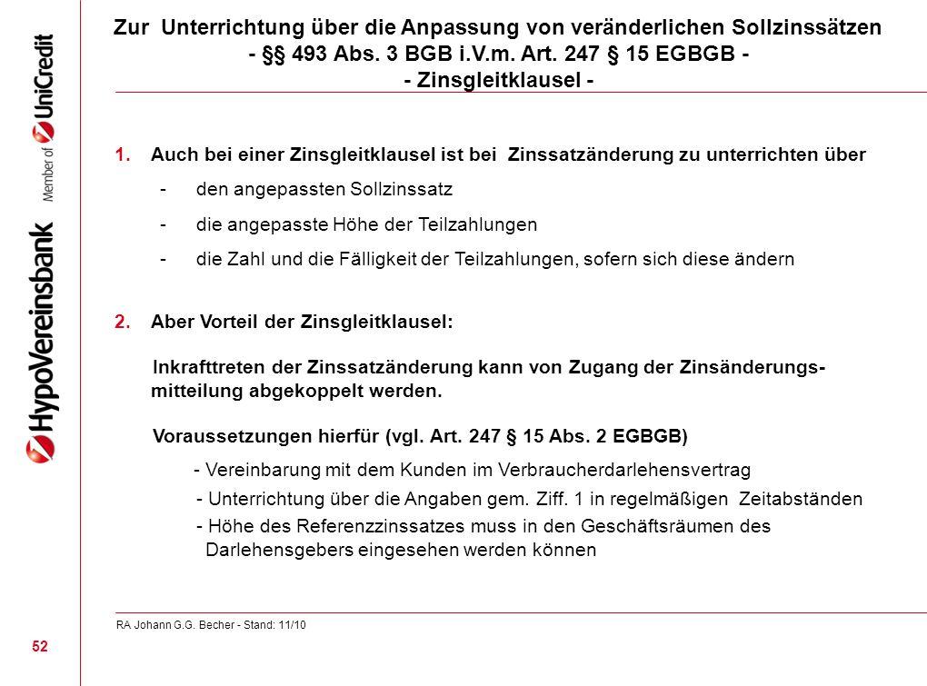 Zur Unterrichtung über die Anpassung von veränderlichen Sollzinssätzen - §§ 493 Abs. 3 BGB i.V.m. Art. 247 § 15 EGBGB - - Zinsgleitklausel - 1.Auch be