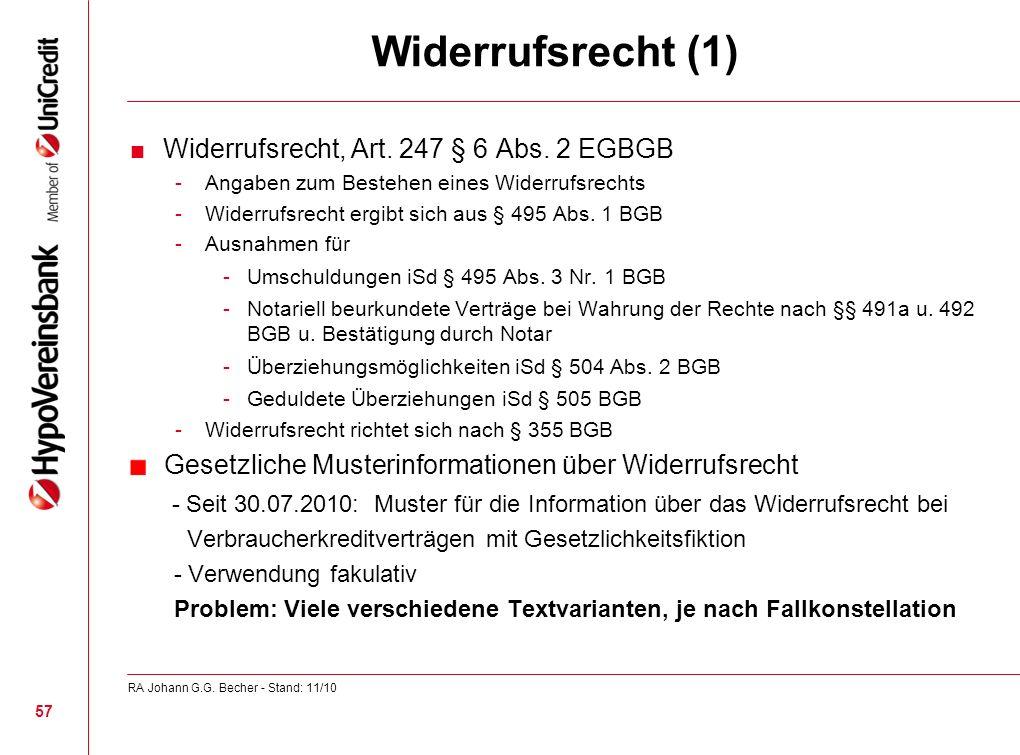Widerrufsrecht (1) Widerrufsrecht, Art. 247 § 6 Abs. 2 EGBGB -Angaben zum Bestehen eines Widerrufsrechts -Widerrufsrecht ergibt sich aus § 495 Abs. 1