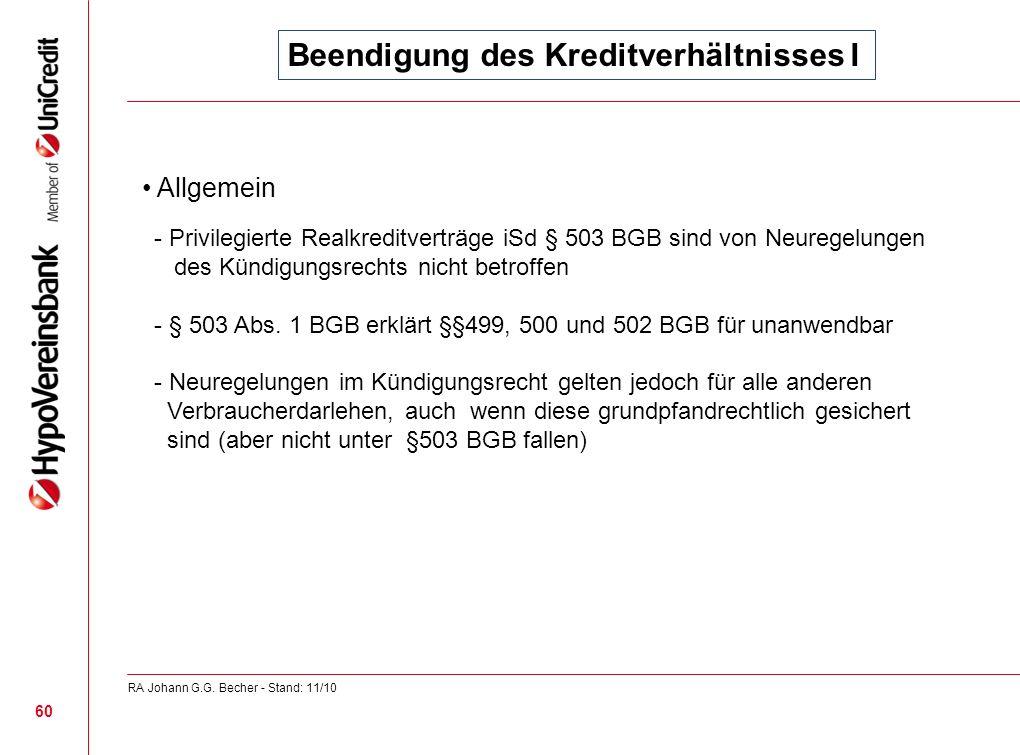 Beendigung des Kreditverhältnisses I Allgemein - Privilegierte Realkreditverträge iSd § 503 BGB sind von Neuregelungen des Kündigungsrechts nicht betr