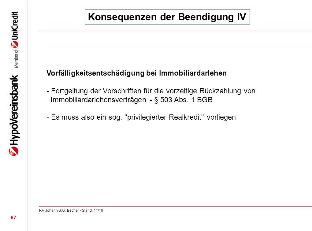 Konsequenzen der Beendigung IV Vorfälligkeitsentschädigung bei Immobiliardarlehen - Fortgeltung der Vorschriften für die vorzeitige Rückzahlung von Im