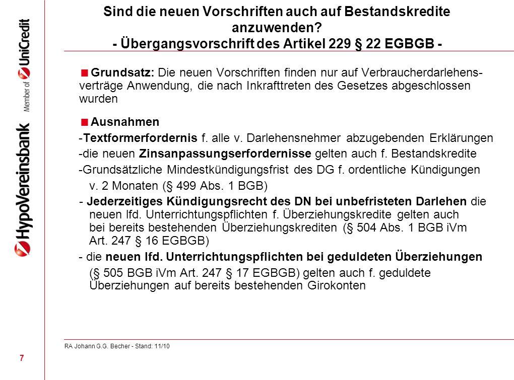 Sind die neuen Vorschriften auch auf Bestandskredite anzuwenden? - Übergangsvorschrift des Artikel 229 § 22 EGBGB - Grundsatz: Die neuen Vorschriften