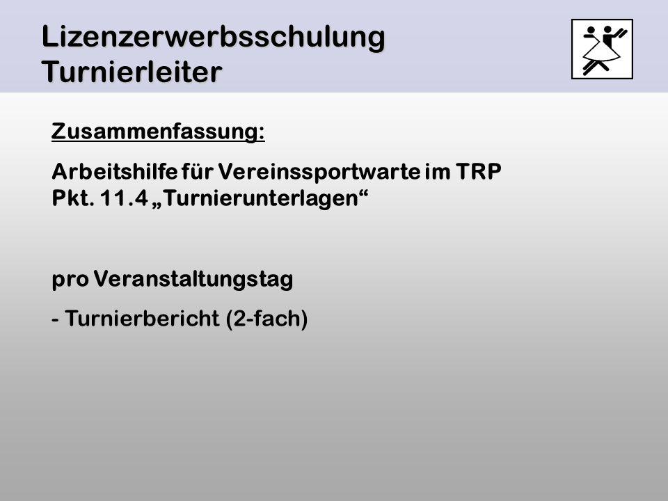 Zusammenfassung: Arbeitshilfe für Vereinssportwarte im TRP Pkt. 11.4 Turnierunterlagen pro Veranstaltungstag - Turnierbericht (2-fach)