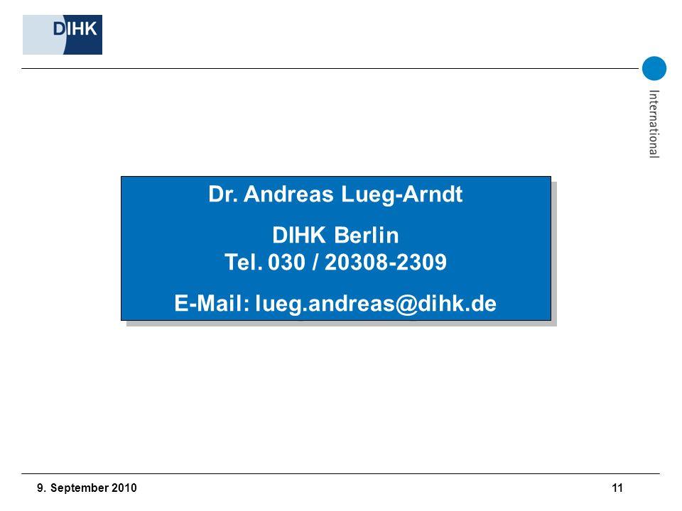 9. September 2010 11 Dr. Andreas Lueg-Arndt DIHK Berlin Tel. 030 / 20308-2309 E-Mail: lueg.andreas@dihk.de Dr. Andreas Lueg-Arndt DIHK Berlin Tel. 030