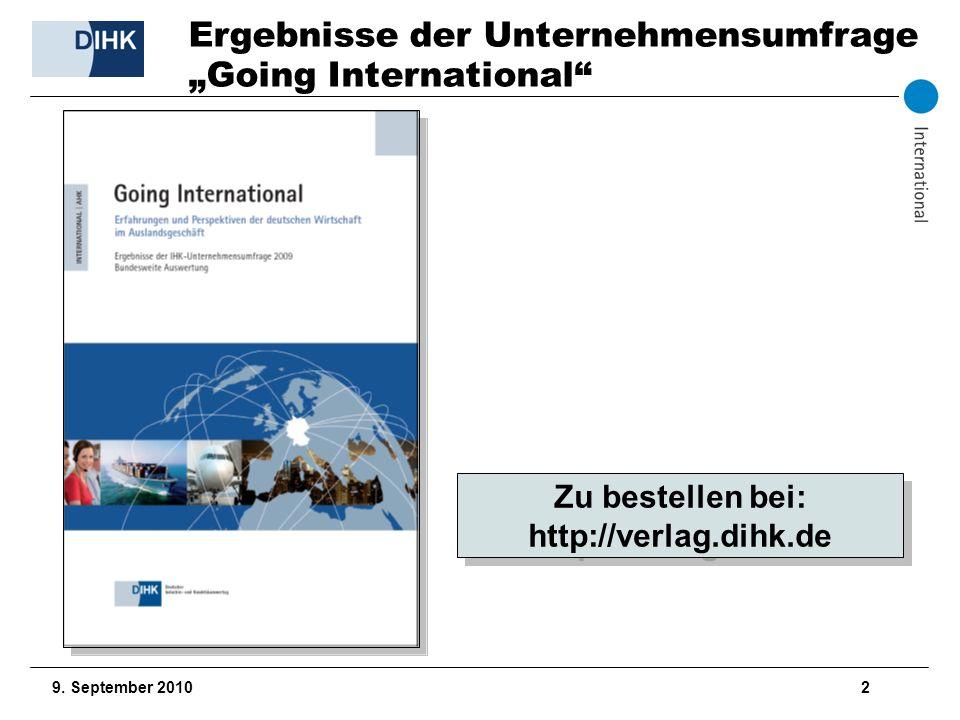 9. September 2010 2 Zu bestellen bei: http://verlag.dihk.de Ergebnisse der Unternehmensumfrage Going International