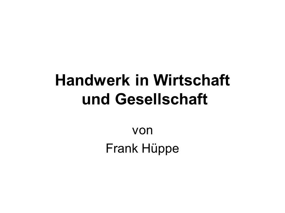Handwerk in Wirtschaft und Gesellschaft von Frank Hüppe