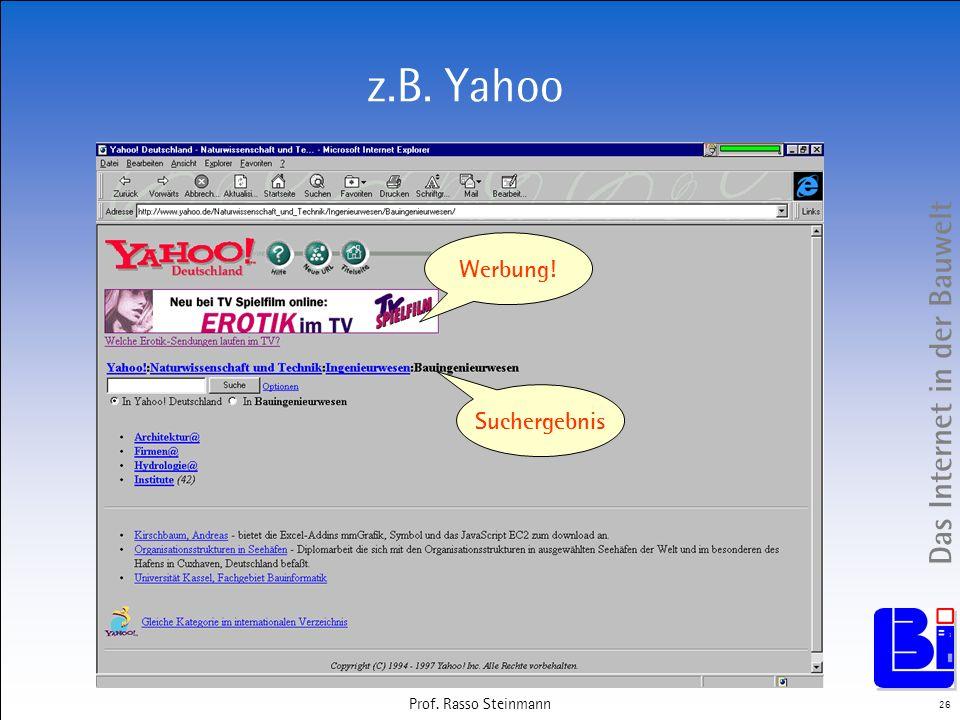 Das Internet in der Bauwelt 26 Prof. Rasso Steinmann z.B. Yahoo Werbung! Suchergebnis