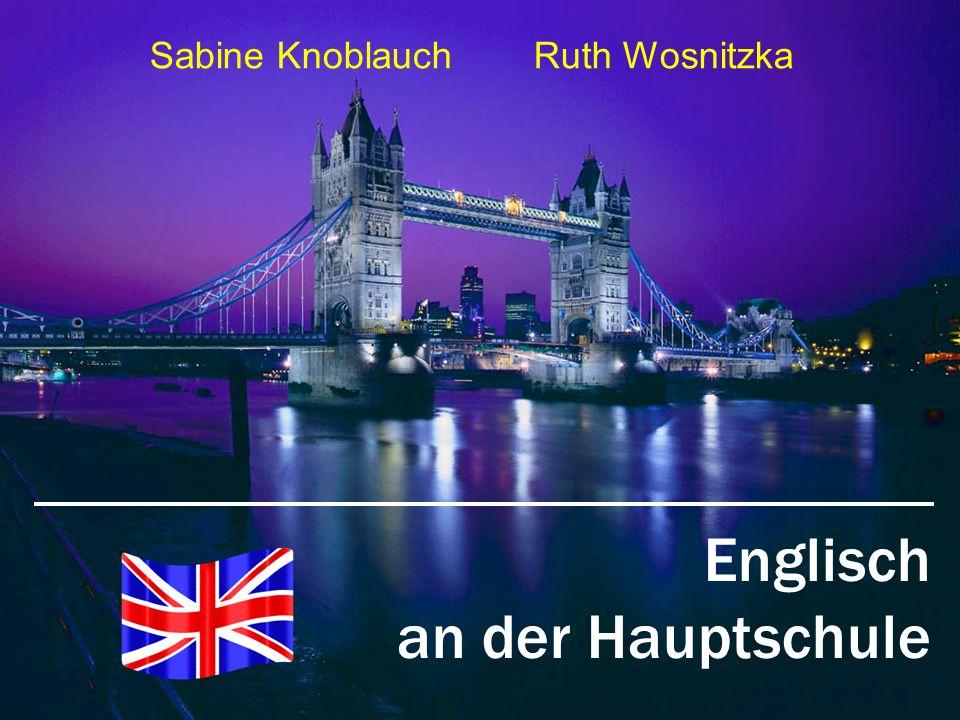 Englisch an der Hauptschule Sabine Knoblauch Ruth Wosnitzka