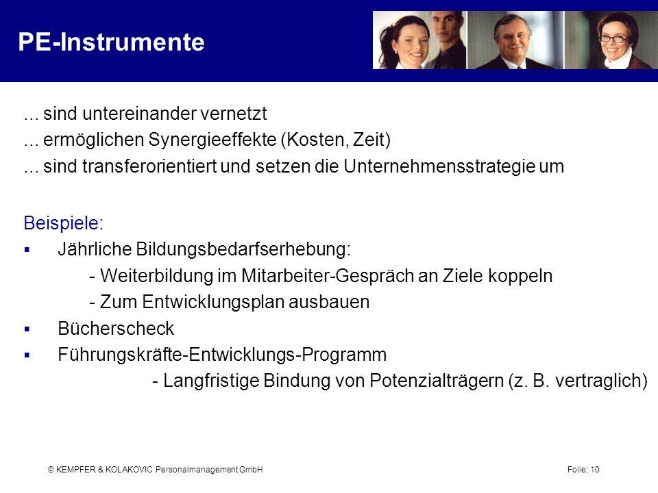 © KEMPFER & KOLAKOVIC Personalmanagement GmbH Folie: 10... sind untereinander vernetzt... ermöglichen Synergieeffekte (Kosten, Zeit)... sind transfero