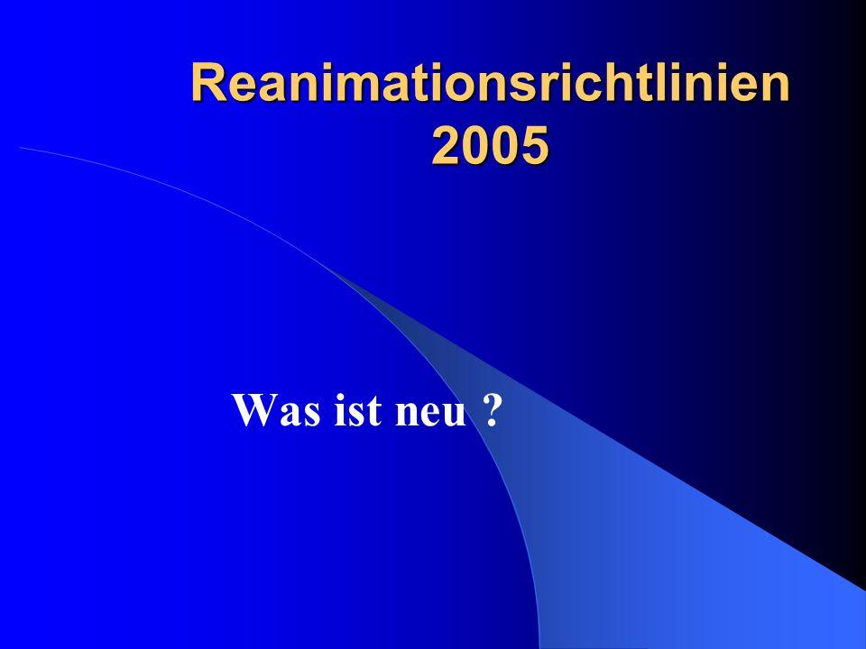 Reanimationsrichtlinien 2005 Was ist neu ?