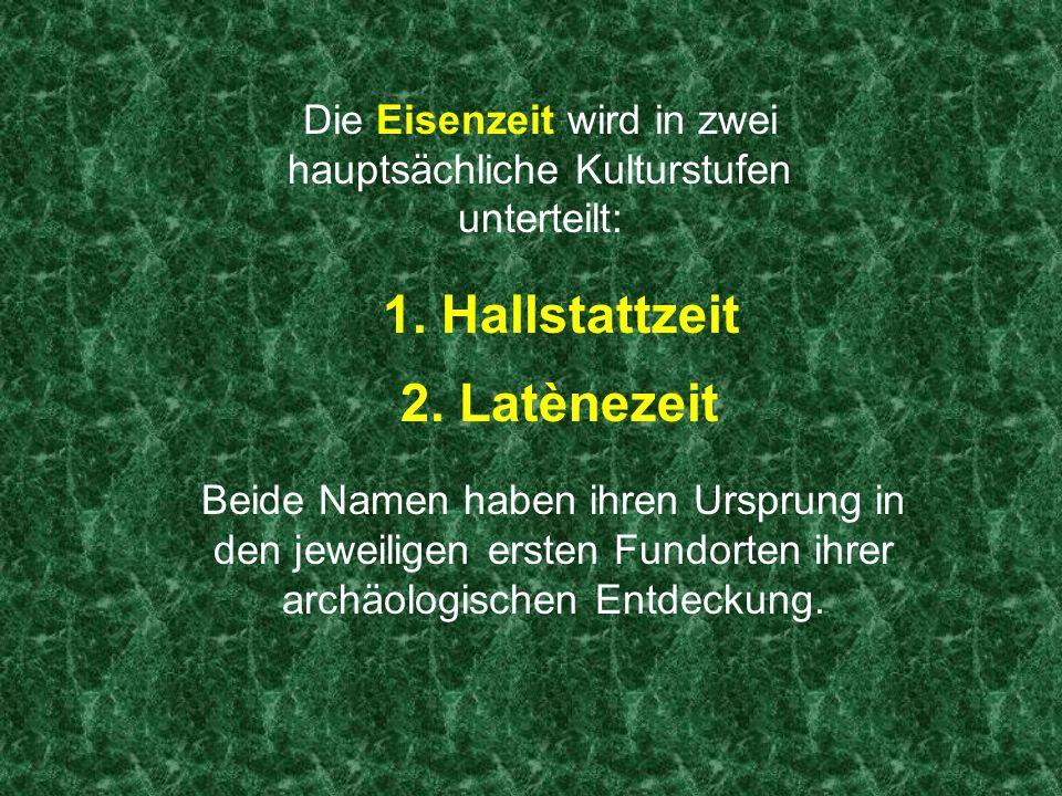 So lässt sich die Zeit der Kelten einordnen: Altsteinsteinzeit (600.000 – 10.000 v.Chr.) Mittlere Steinzeit (10.000 – 4500 v.