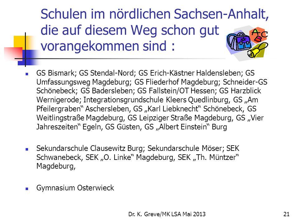 Schulen im nördlichen Sachsen-Anhalt, die auf diesem Weg schon gut vorangekommen sind : GS Bismark; GS Stendal-Nord; GS Erich-Kästner Haldensleben; GS