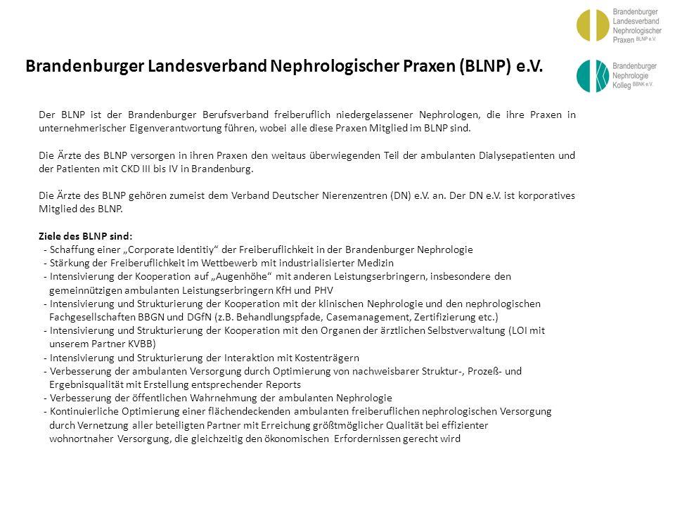 BBGN Brandenburger Landesverband Nephrologischer Praxen (BLNP) e.V. Der BLNP ist der Brandenburger Berufsverband freiberuflich niedergelassener Nephro