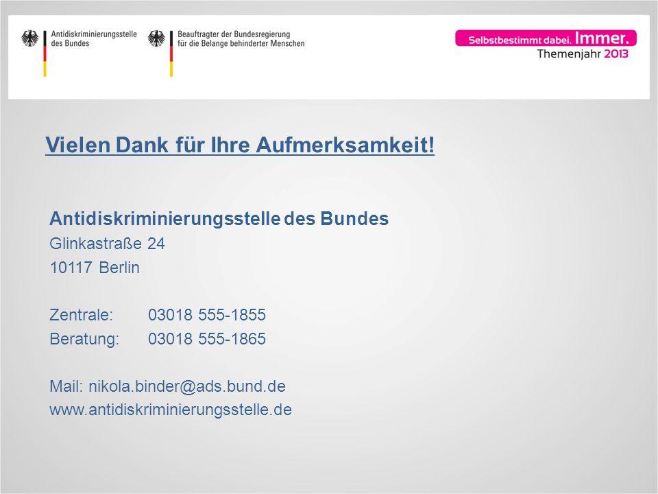 Antidiskriminierungsstelle des Bundes Glinkastraße 24 10117 Berlin Zentrale: 03018 555-1855 Beratung: 03018 555-1865 Mail: nikola.binder@ads.bund.de w