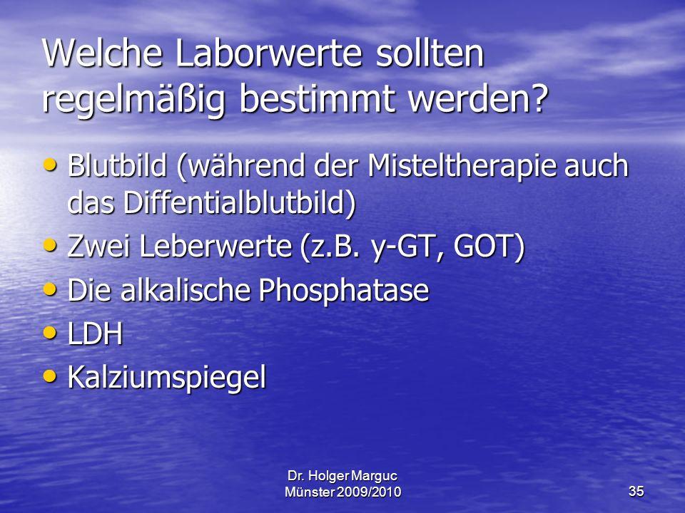 Dr.Holger Marguc Münster 2009/201035 Welche Laborwerte sollten regelmäßig bestimmt werden.