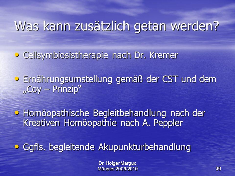 Dr.Holger Marguc Münster 2009/201036 Was kann zusätzlich getan werden.