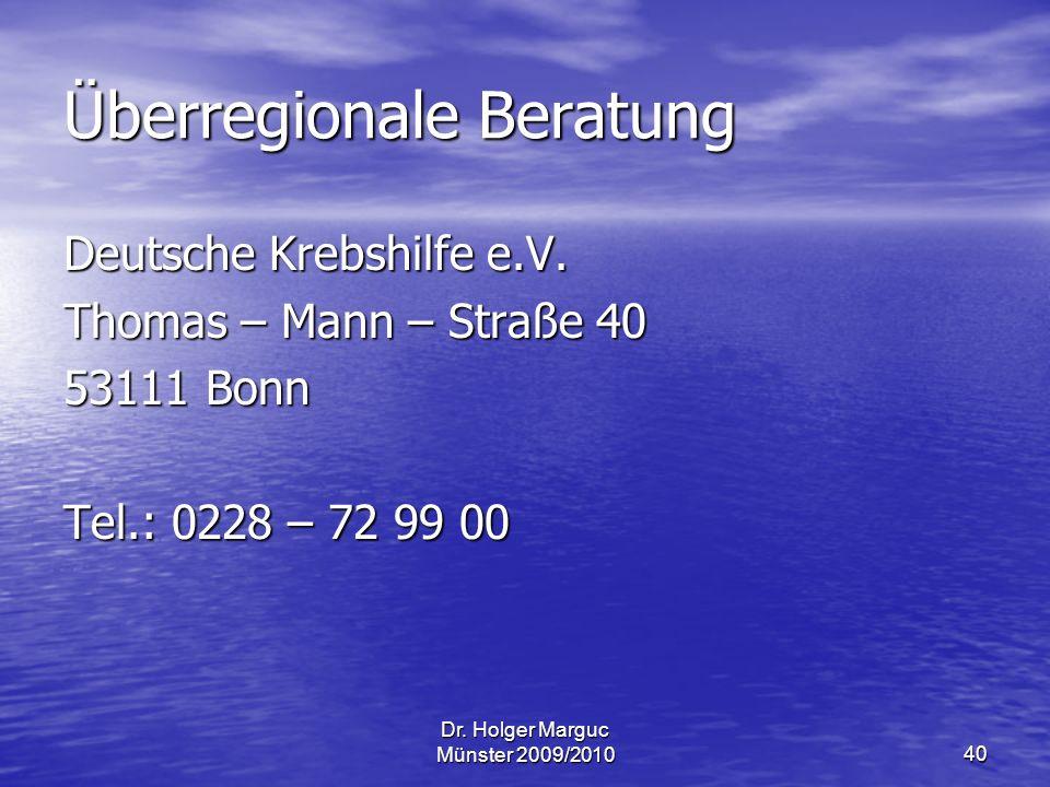 Dr.Holger Marguc Münster 2009/201040 Überregionale Beratung Deutsche Krebshilfe e.V.