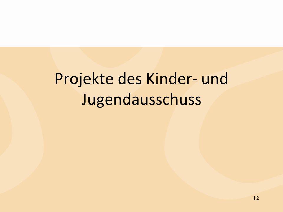 Projekte des Kinder- und Jugendausschuss 12