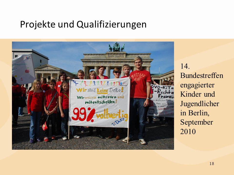 Projekte und Qualifizierungen 18 14. Bundestreffen engagierter Kinder und Jugendlicher in Berlin, September 2010