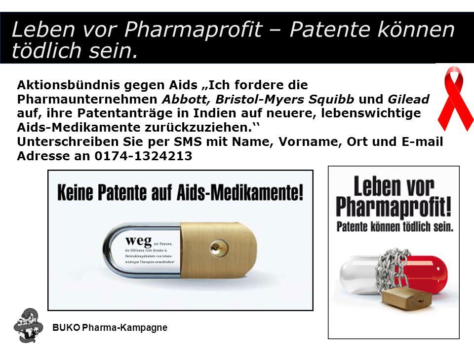BUKO Pharma-Kampagne29 Leben vor Pharmaprofit – Patente können tödlich sein. Aktionsbündnis gegen Aids Ich fordere die Pharmaunternehmen Abbott, Brist
