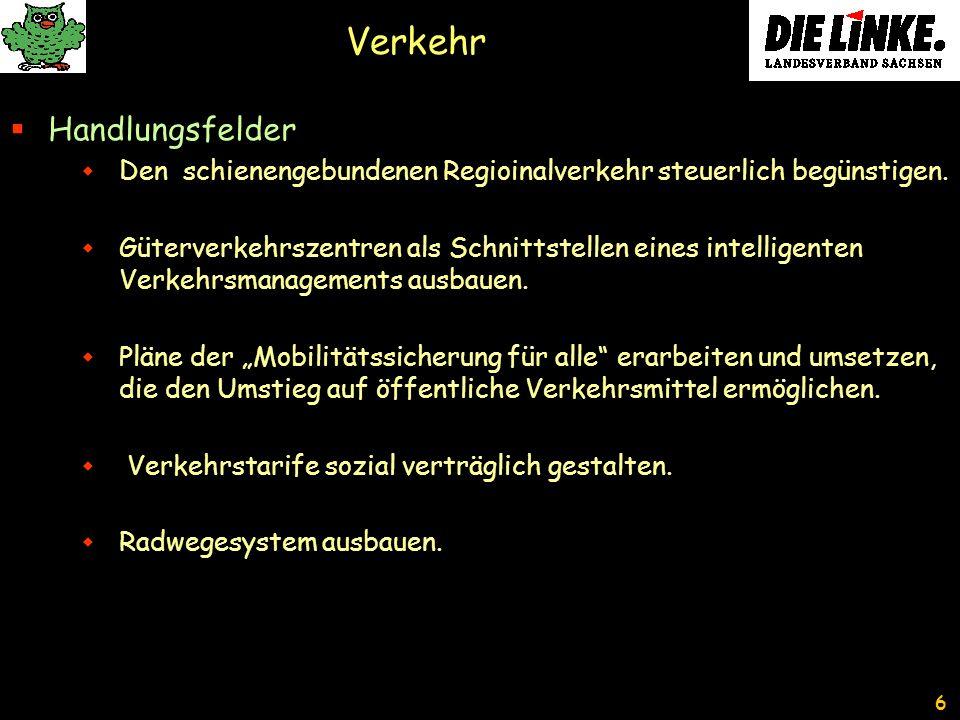 6 Verkehr Handlungsfelder Den schienengebundenen Regioinalverkehr steuerlich begünstigen.