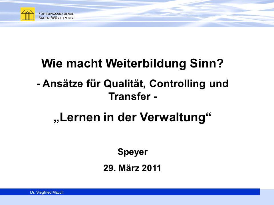Generalsekretär Thomas E. Berg Wie macht Weiterbildung Sinn? - Ansätze für Qualität, Controlling und Transfer - Lernen in der Verwaltung Speyer 29. Mä